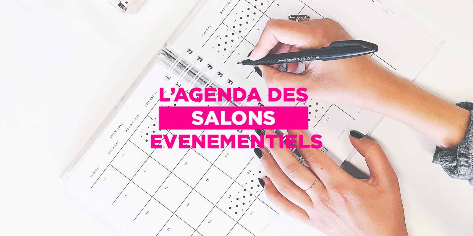 Calendrier Des Salons Bien Etre 2020.L Agenda Des Salons Evenementiels 2019 2020 Comeeti