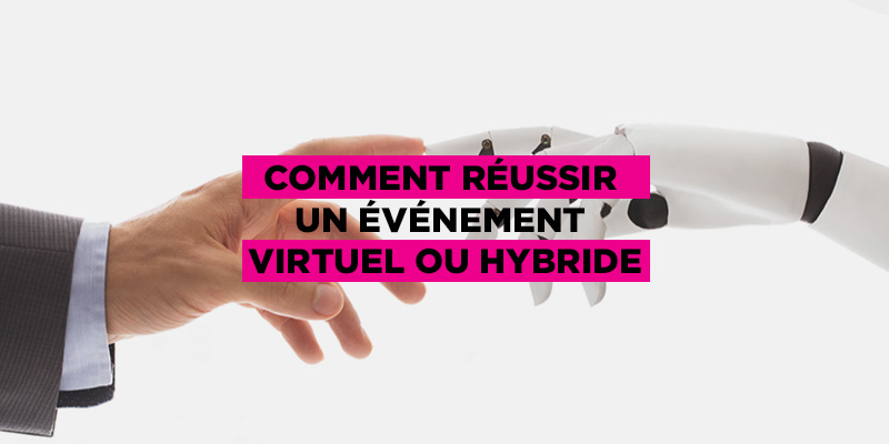 reussir-evenement-virtuel-hybride